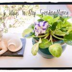 6 ways to stop spending